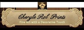 Cheryle Rol Fine Art Prints